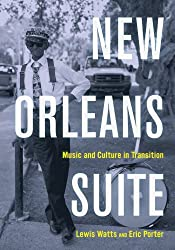 New Orleans Suite: Music and Culture in Transition by Lewis Watts (2013-02-07)