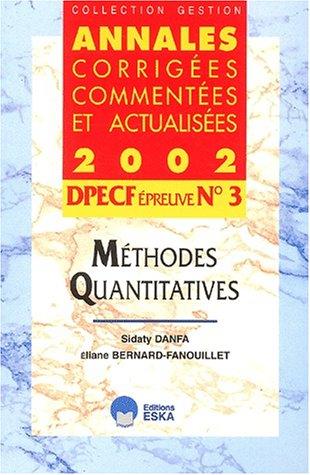 DPECF preuve n3, Mthodes quantitatives : Annales corriges, commentes et actualises