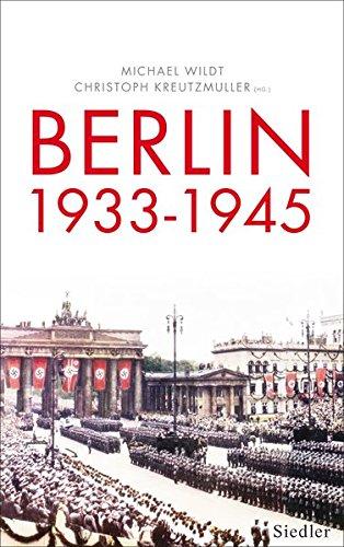 Berlin 1933-1945: Stadt und Gesellschaft im Nationalsozialismus