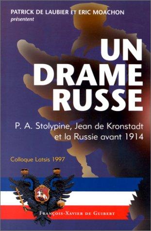 Un drame russe. P.A. Stolypine, Joan de Kronstadt et la Russie avant 1914