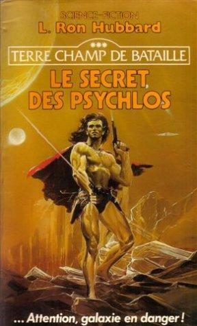 Terre champ de bataille, tome 3 : Le secret des Psychlos