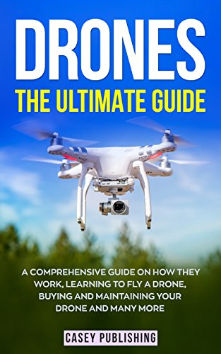 Drones: The Ultimate Guide (English Edition) eBook: Casey ...