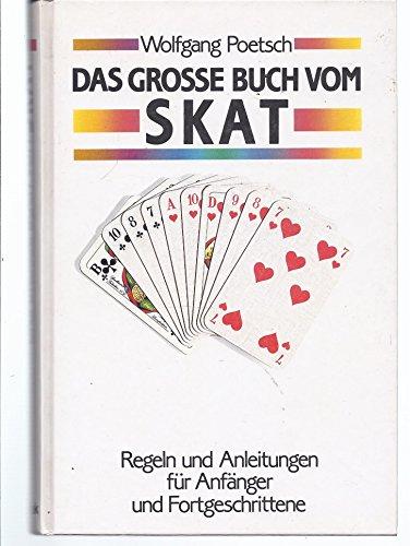 Das grosse Buch vom Skat : Regeln u. Anleitungen für Anfänger u. Fortgeschrittene.