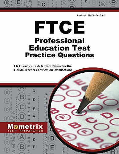 FTCE Professional Education Test Practice Questions (First Set): FTCE Practice Tests & Exam Review for the Florida Teacher Certification Examinations (English Edition) (Ftce Professional Education Test)
