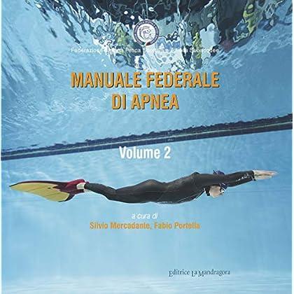 Manuale Federale Di Apnea. Ediz. Integrale: 2
