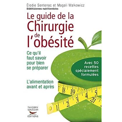 Le Guide de la chirurgie de l'obésité - Ce qu'il faut savoir pour bien se préparer. L'alimentation a: Ce qu'i faut savoir pour bien se préparer - l'alimentation avant et après (Médecine)
