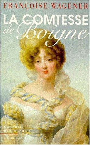 La Comtesse de Boigne, 1781-1866