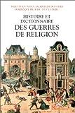 Histoire et dictionnaire des guerres de religion, 1559-1598