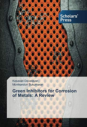 Green Inhibitors for Corrosion of Metals: A Review -