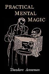 Practical Mental Magic by Theodore Annemann (2016-03-06)
