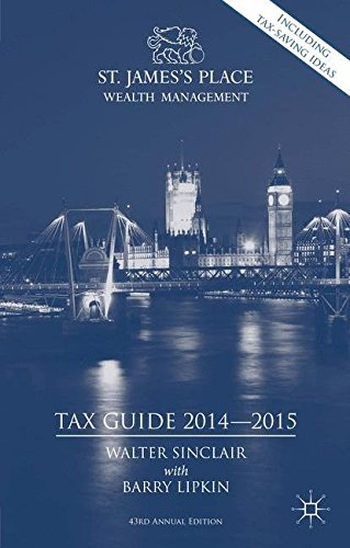 St. James\'s Place Tax Guide 2014-2015 (St. James\'s Place Wealth Management Tax Guide)