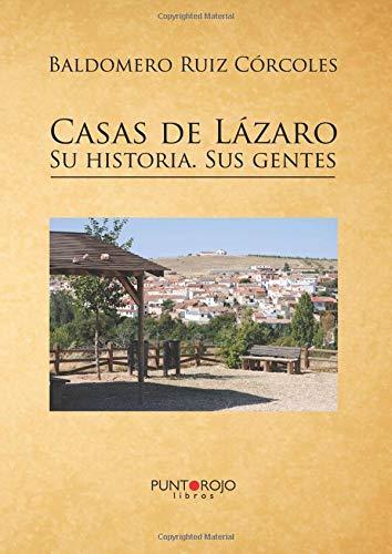 Casas de Lázaro. Su historia. Sus gentes