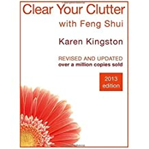 Clear Your Clutter with Feng Shui by Karen Kingston (1998-09-24)