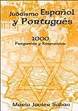 Judaismo Espanol y Portugues. 1000 Preguntas y Respuestas