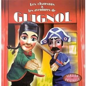 Les Chansons et les aventures de Guignol
