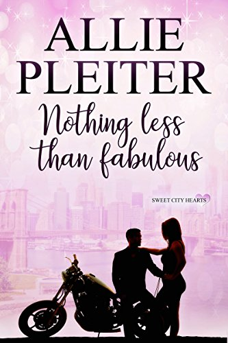 Nothing Less Than Fabulous: A Sweet City Hearts Novella (Sweet City Hearts 3) (Sweet City  Hearts)