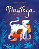 Play yoga. Ediz. a colori