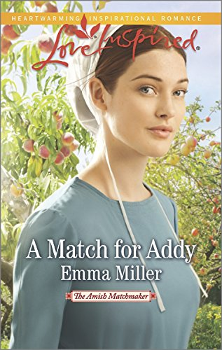 A Match For Addy The Amish Matchmaker Book 1