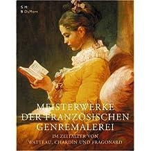 Französische Genremalerei im Zeitalter von Watteau, Chardin und Fragonard