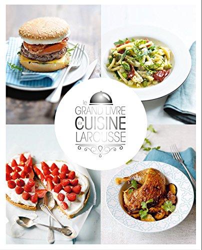 Le grand livre de cuisine Larousse par Camille Depraz