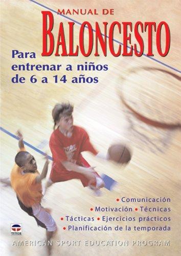 Manual de baloncesto : para entrenar a niños de 6 a 14 años por American Sport Education Program Don Showalter