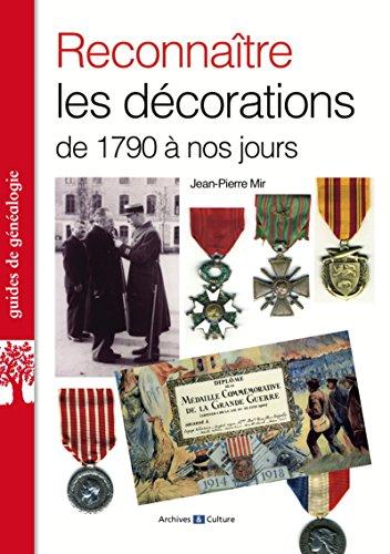 Reconnaître les décorations de 1790 à nos jours par Jean-Pierre Mir