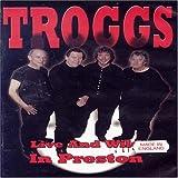 The Troggs: Live and Wild in Preston