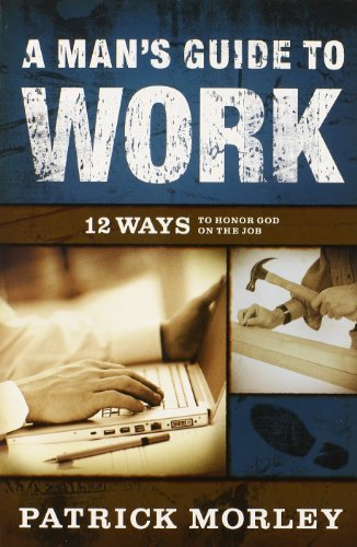 a-mans-guide-to-work-international-trade-paper-12-ways-to-honor-god-on-the-job-by-patrick-morley-201