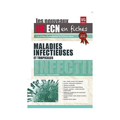 Maladies infectieuses et tropicales / Xavier Vincent, Thibault Ronchard.- Paris : Éditions Vernazobres-Grego , 2017