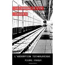 Les cahiers de l'intelligence artificielle - Cahier 5: L'absorption technologique