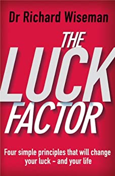 The Luck Factor: The Scientific Study of the Lucky Mind di [Wiseman, Richard]
