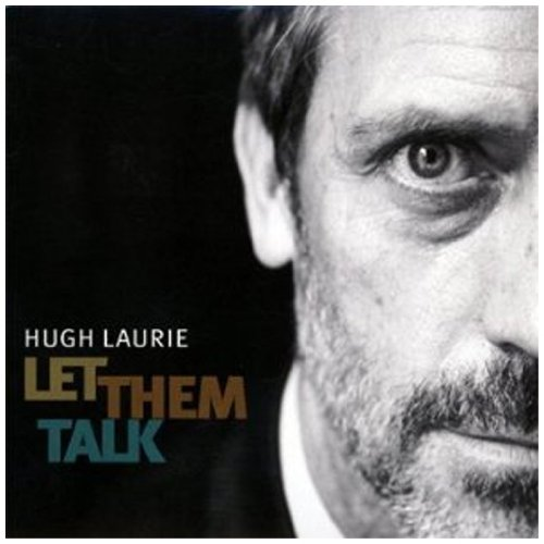 Hugh Laurie: Let Them Talk (Audio CD)