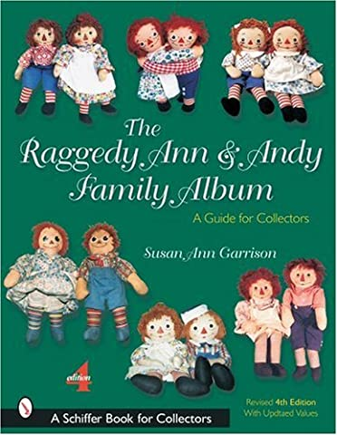 The Raggedy Ann & Andy Family Album: A Guide for Collectors
