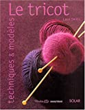 Le tricot : Techniques & modèles