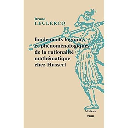 Fondements logiques et phénoménologiques de la rationalité mathématique chez Husserl
