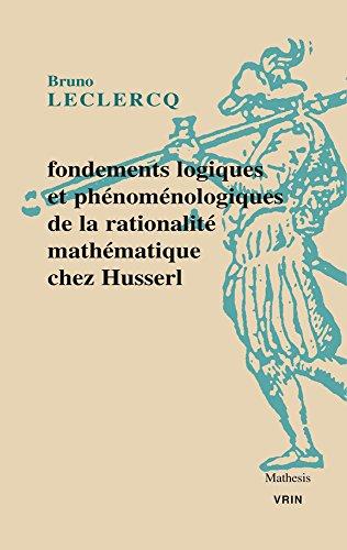 Fondements logiques et phnomnologiques de la rationalit mathmatique chez Husserl