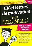 Cv & lettres de motivation pour les nuls...