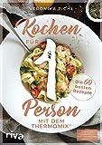 Kochen für 1 Person mit dem Thermomix®: Die 60 besten Rezepte
