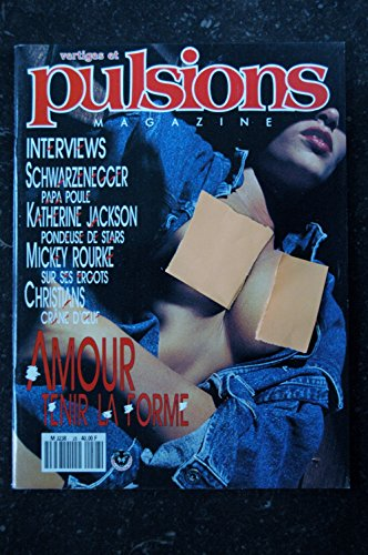 PULSIONS 28 SCHWARZENEGER KATHERINE JACKSON MICKEY ROURKE GIRLS NUDES EROTISME par Les Trésors d\'Emmanuelle