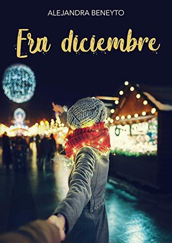 Era diciembre (Spanish Edition)