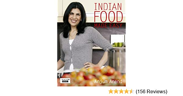 Indian Food Made Easy Amazoncouk Anjum Anand