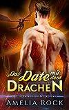 Das Date mit dem Drachen: Ein Paranormaler Roman