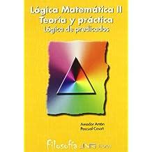 Lógica Matemática Teoría Y Práctica Ii. Lógica De Predicados (Universidad filosofía)
