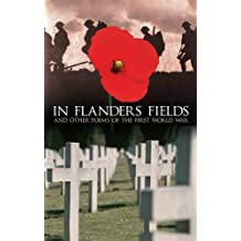 In Flanders Fields: And Other Poems of the First World War (Deluxe Slipcase Gift Edition)