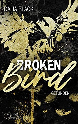 Broken Bird: Gefunden von [Black, Dalia]