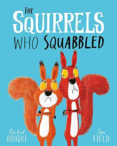 The Squirrels Who Squabbled por Rachel Bright