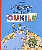 Le très grand voyage de la famille Oukilé | Veillon, Béatrice (1959-....). Auteur