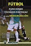 Image de FÚTBOL: FUNCIONES TÉCNICO-TÁCTICAS DE CADA DEMARCACIÓN