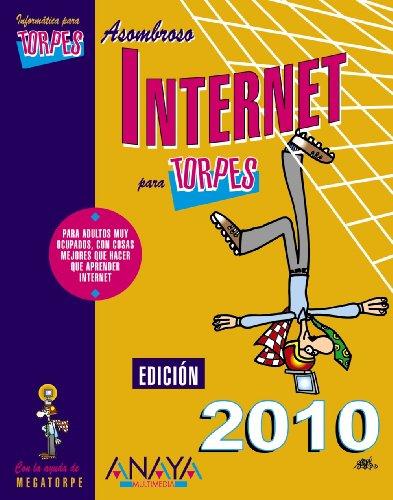 Internet. Edición 2010 (Informática Para Torpes)