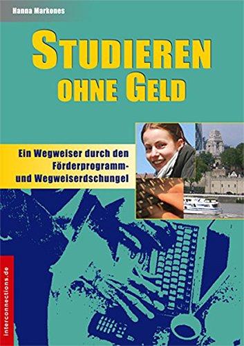 Studieren ohne Geld - ein Wegweiser durch den Förderprogramm- und Stipendiendschungel (Jobs,...